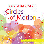 Circles of Motion by Spivey Hall Children's Choir