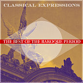 Classical Expressions: Best of the Baroque Period by Various Artists