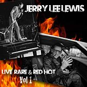 Live Rare & Red Hot, Vol. 1 by Jerry Lee Lewis
