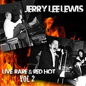Live Rare & Red Hot, Vol. 2 by Jerry Lee Lewis
