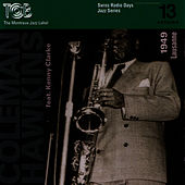 Coleman Hawkins feat. Kenny Clarke, Lausanne 1949 / Swiss Radio Days, Jazz Series Vol.13 by Coleman Hawkins