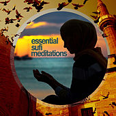 Essential Sufi Meditations - Famous Songs of Pakistan with the Masters Nusrat Fateh Ali Khan, Sabri Brothers, And Rahat Fateh Ali Khan by Various Artists