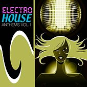 Electro House Anthems Vol.1 by Various Artists