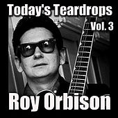 Today's Teardrops, Vol. 3 by Roy Orbison