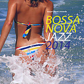 Bossa Nova Jazz 2014 by Various Artists