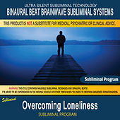 Overcoming Loneliness by Binaural Beat Brainwave Subliminal Systems