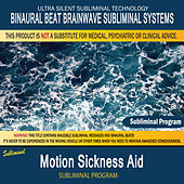 Motion Sickness Aid by Binaural Beat Brainwave Subliminal Systems