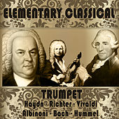 Elementary Classical. Trumpet by Various Artists
