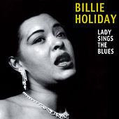 Lady Sings the Blues (Bonus Track Version) by Billie Holiday