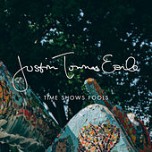 Time Shows Fools - Single by Justin Townes Earle