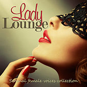 LADY LOUNGE Sensual Female Voices Collection by Various Artists