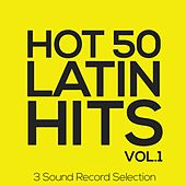 Hot 50 Latin Hits, Vol. 1 (3 Sound Record Selection) by Various Artists