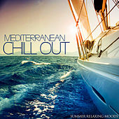 MEDITERRANEAN CHILL OUT Summer Relaxing Moods by Various Artists