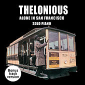 Thelonious Alone in San Francisco: Solo Piano (Bonus Track Version) by Thelonious Monk