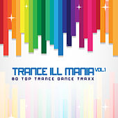 Trance Ill Mania, Vol. 1 80 Top Trance Dance Traxx by Various Artists
