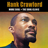 More Soul + the Soul Clinic (Bonus Track Version) by Hank Crawford
