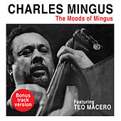 The Moods of Mingus (feat. Teo Macero) [Bonus Track Version] by Charles Mingus