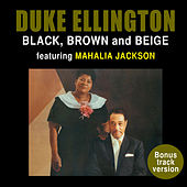Black, Brown and Beige (feat. Mahalia Jackson) [Bonus Track Version] by Duke Ellington
