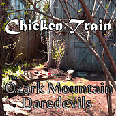 Chicken Train by Ozark Mountain Daredevils