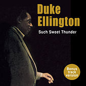 Such Sweet Thunder (Bonus Track Version) by Duke Ellington