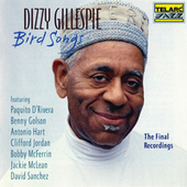 Bird Songs: The Final Recordings by Dizzy Gillespie