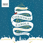 Andrew Gant: Christmas Carols – from Village Green to Church Choir by David Quinn
