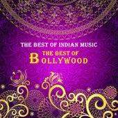 The Best of Indian Music: The Best of Bollywood - Lata Mangeshkar, Rahat Fateh Ali Khan, Shreya Ghoshal, Nusrat Fateh Ali Khan & More! by Various Artists
