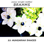 Brahms: 21 Hungarian Dances by James Wright Webber