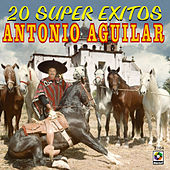 20 Super Exitos - Antonio Aguilar by Antonio Aguilar