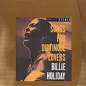 Songs For Distingue Lovers by Billie Holiday