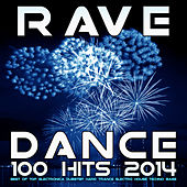 Rave Dance 100 Hits 2014 - Best of Top Electronica Dubstep Hard Trance Electro House Techno Bass DJ Mix by Various Artists