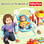 Welcome to the World of Fisher-Price by Fisher-Price