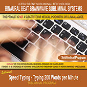 Speed Typing - Typing 200 Words per Minute by Binaural Beat Brainwave Subliminal Systems