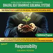 Responsibility by Binaural Beat Brainwave Subliminal Systems