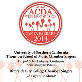 2014 American Choral Directors Association, Western Division (ACDA): University of Southern California Thornton School of Music Chamber Singers & Riverside City College Chamber Singers [Live] by Various Artists
