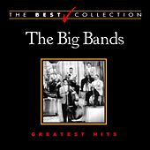 The Best Collection: The Big Bands by Various Artists