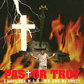 I Declare War...We Are Ready!!! by Pastor Troy