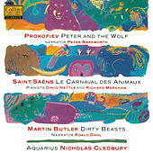 Prokofiev: Peter and The Wolf - Saint-Saëns: Le Carnaval Des Animaux - Butler: Dirty Beats by Various Artists