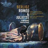 Berlioz: Roméo & Juliette; Symphonie fantastique by Various Artists