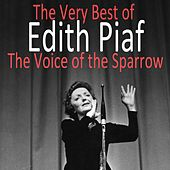 The Very Best of Edith Piaf : The Voice of the Sparrow by Edith Piaf