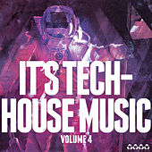 It's Tech-House Music, Vol. 4 by Various Artists