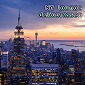 NY Lounge Delicatessen by Various Artists