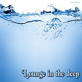 Lounge in the Deep by Various Artists