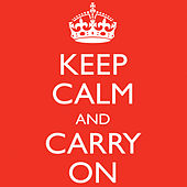 Keep Calm and Carry On by Michael Maxwell