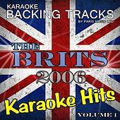 Karaoke Hits The Brits 2006, Vol. 1 by Paris Music