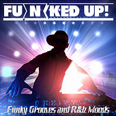 FU(N)KED UP! Funky Grooves and R&b Moods by Various Artists