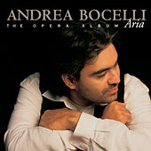 Andrea Bocelli - Aria - The Opera Album by Andrea Bocelli