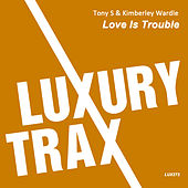 Love Is Trouble by Los Tony's