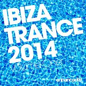 Ibiza Trance 2014 - EP by Various Artists
