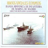 Himnos Oficiales Europeos by Madrid Marine Infantry Symphonic Band